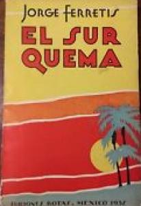 El sur quema : tres novelas de México