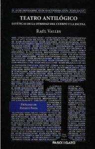 Teatro antilógico : estéticas de la otredad del cuerpo y la escena