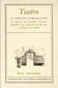 Teatro. El relojero de Córdoba, Medusa, Rosalba y los Llaveros, El día que se soltaron los leones