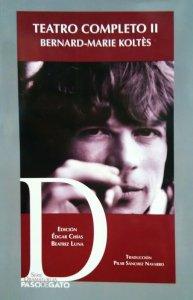 Teatro completo II : Bernard-Marie Koltès