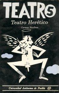 Teatro herético (Aura y las 11 mil vírgenes, Cocinar Hombres y Propusieron a María)