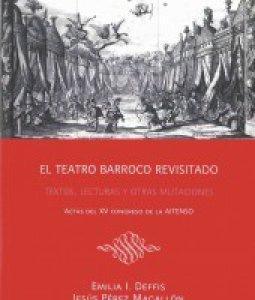 El teatro barroco revisitado : textos, lecturas y otras mutaciones