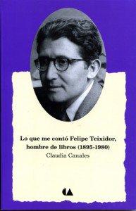 Lo que me contó Felipe Teixidor, hombre de libros : 1895-1980