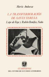 La transverbación de Santa Teresa: Lope de Vega y Rubén Bonifaz Nuño