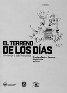 El terreno de los días. Homenaje a José Revueltas
