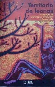 Territorio de leonas. Cartografía de narradoras mexicanas en los noventa