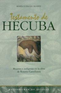 Testamento de Hécuba : mujeres e indígenas en el pensamiento de Rosario Castellanos