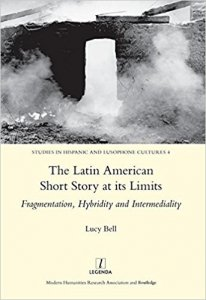 The Latin American short story at its limits : fragmentation, hybridity and intermediality