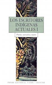 Los escritores indígenas actuales I
