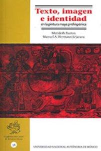 Texto, imagen e identidad en la pintura maya prehispánica