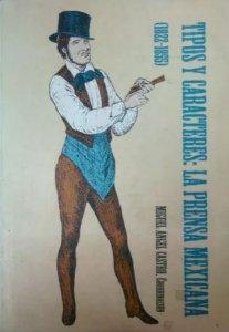 Tipos y caracteres : la prensa mexicana (1822-1855)