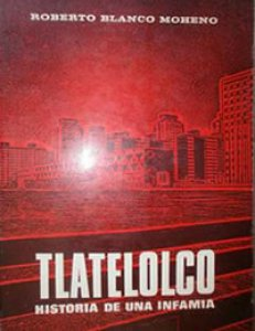 Tlatelolco : historia de una infamia