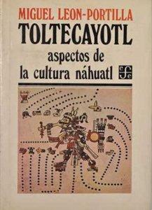 Toltecáyotl : aspectos de la cultura náhuatl