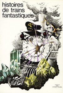 Histoires de trains fantastiques