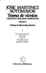 Trama de Vientos : cuentos y relatos completos. Volumen I