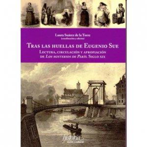 Tras las huellas de Eugenio Sue : lectura, circulación y apropiación de Los misterios de París : siglo XIX