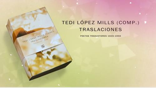 <i>Traslaciones. Poetas traductores 1939-1959</i> de Tedi López Mills