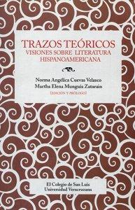 Trazos teóricos : visiones sobre literatura hispanoamericana