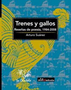 Trenes y gallos : reseñas de poesía, 1985-2008