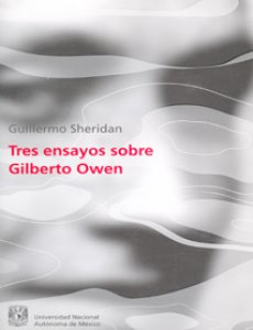 Tres ensayos sobre Gilberto Owen