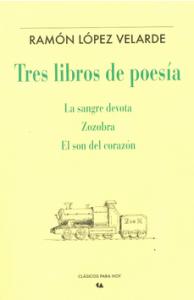 Tres libros de poesía : La sangre devota; Zozobra; El son del corazón