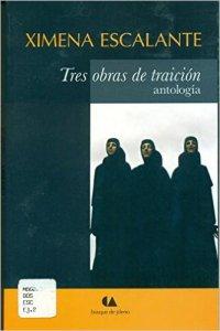 Tres obras de traición: Antología