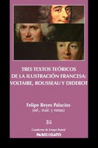 Tres textos teóricos de la ilustración francesa : Voltaire, Rousseau y Diderot