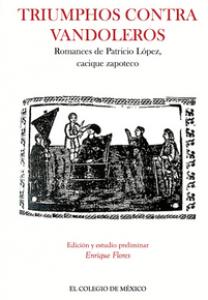 Triumphos contra vandoleros : romances de Patricio López, cacique zapoteco