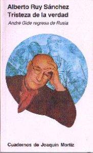 Tristeza de la verdad: André Gide regresa a Rusia