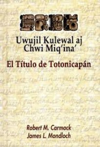 El título de Totonicapán : texto, traducción y comentario