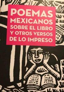 Poemas mexicanos sobre el libro y otros versos de lo impreso