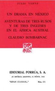 Un drama en México ; Aventuras de tres rusos y de tres ingleses en el África austral ; Claudio Bombarnac