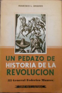 Un pedazo de historia de la Revolución : el general Federico Montes