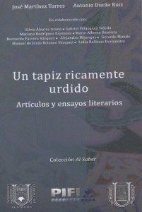 Un tapiz ricamente urdido : artículos y ensayos literarios