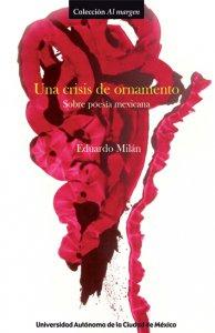 Una crisis de ornamento : sobre poesía mexicana