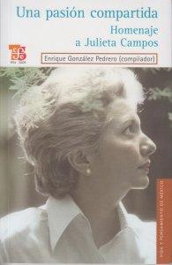 Una pasión compartida : homenaje a Julieta Campos