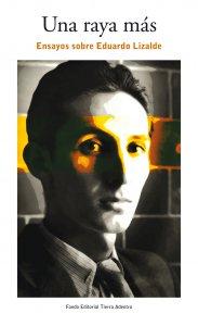 Una raya más : ensayos sobre Eduardo Lizalde