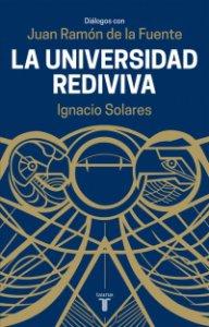 La Universidad Rediviva: Diálogos con Juan Ramón de la Fuente