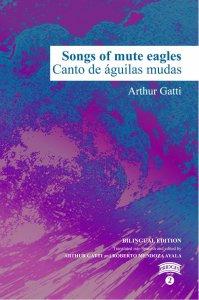 Song of mute eagles = Canto de águilas mudas