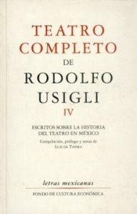 Teatro completo, IV : escritos sobre la historia del teatro en México
