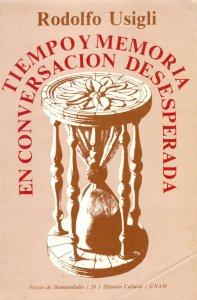 Tiempo y  memoria en conversación desesperada : poesía 1923-1974