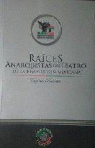 Raíces anarquistas del teatro de la Revolución Mexicana