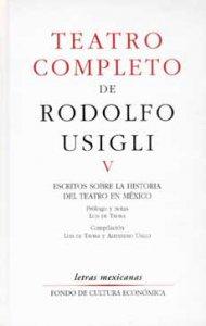 Teatro completo, V. : escritos sobre la historia del teatro en México