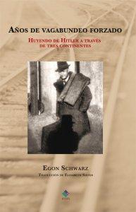 Años de vagabundeo forzado: Huyendo de Hitler a través de tres continentes