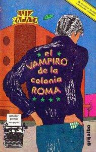 El vampiro de la Colonia Roma : las aventuras, desventuras y sueños de Adonis García, el vampiro de la Colonia Roma