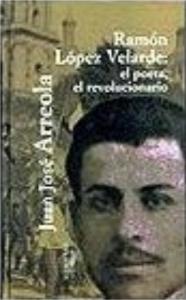 Ramón López Velarde: el poeta revolucionario