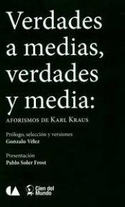 Verdades a medias, verdades y media: aforismos de Karl Kraus