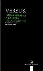Versus : otras miradas a la obra de Octavio Paz