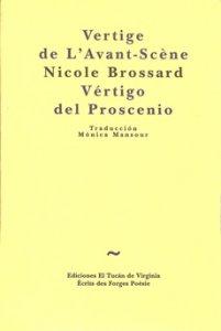 Vértigo del proscenio/Vertigue de l'avant-scène [edición bilingüe]