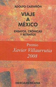 Viaje a México : ensayos, crónicas y retratos